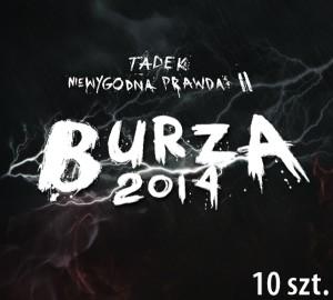 """Tadek """"Niewygodna Prawda 2. Burza 2014"""" - 10 sztuk"""
