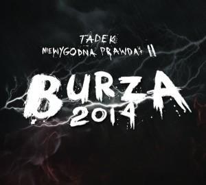 """Tadek """"Niewygodna Prawda 2. Burza 2014"""""""
